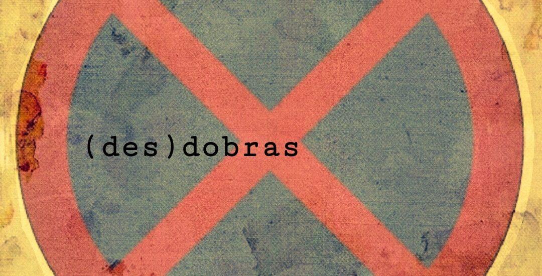 (DES)DOBRAS